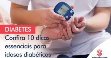 Diabetes Confira 10 Dicas Essenciais Para Idosos Diabéticos Agencia Gaya Marketing Digital De Performance