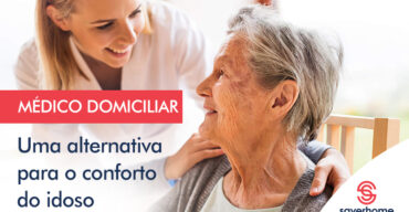 Medico Domiciliar Uma Alternativa Para O Conforto Do Idoso Agencia Gaya Marketing Digital De Performance